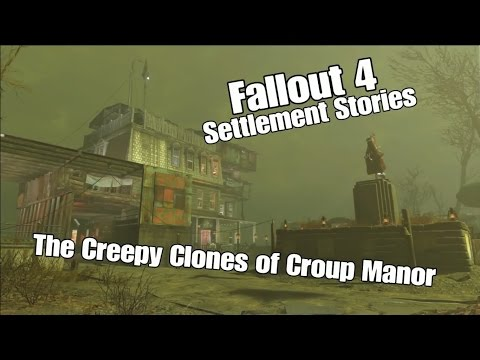 Croup Manor Creepy Clone House - Fallout 4 Settlement Stories