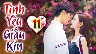 Tình Yêu Giấu Kín - Tập 11   Phim Ngôn Tình Trung Quốc Hay Nhất 2019 - Thuyết Minh