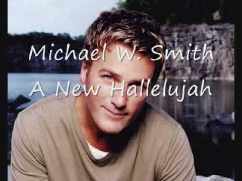 Michael W. Smith - A New Hallelujah Lyrics | MetroLyrics