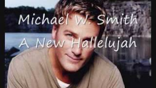 A New Hallelujah- Michael W. Smith (children choir) (lyrics in description)