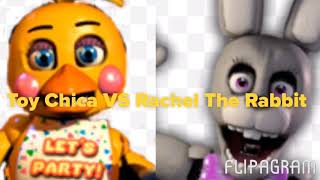 Toy Chica VS Rachel The Rabbit(Five Nights At Freddy's VS Those Nights At Rachel's)