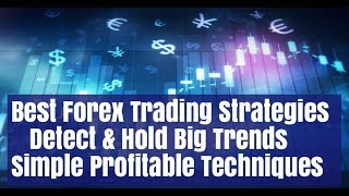 Best Forex Strategy 2019 Catching 500 Pip Plus Trends Best Trades