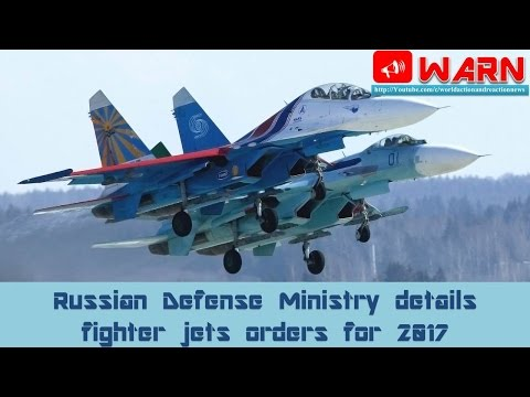 Russian Defense Ministry details fighter jets orders for 2017