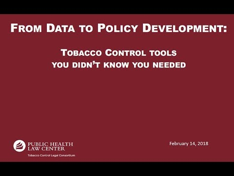 From Data to Policy Development: Tobacco Control Tools You Didn't Know You Needed - Feb 14 2018