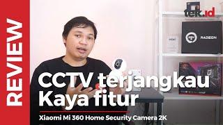 Xiaomi Mi 360 Home Security Camera 2K, murah bisa dipakai apa aja!