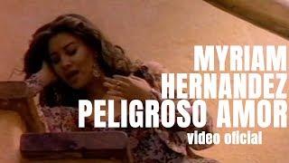 Myriam Hernández - Peligroso Amor