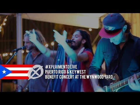 #XperimentoLIVE Puerto Rico & Key West Benefit Concert @ The Wynwood Yard