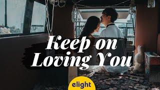 Học tiếng Anh qua bài hát KEEP ON LOVING YOU | Elight Cover