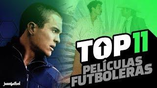 PELÍCULAS FUTBOLERAS  TOP 11