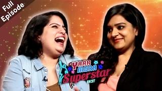 Mallika Dua & Kaneez Surka | Full Episode | Yaar Mera Superstar Season 2