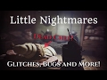 Little Nightmares - Glitches, Bugs and More