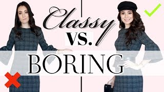 How to Dress Classy WITHOUT Looking BORING
