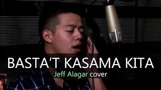 Jeff Alagar  Basta39;t Kasama Kita (IN2Jeff Cover)