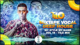Mixtape Deep House - Stand By Me - My Style My Name vol 19 - TILo Mix