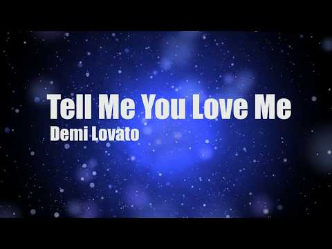 Demi Lovato - Tell me you love me (lyrics)