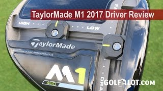 TaylorMade M1 2017 Driver Review By Golfalot