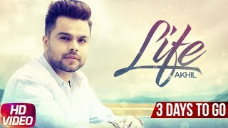 Latest Punjabi Song 2017 | Life | 3 Day To Go | Akhil | Preet Hundal | Releasing 16th June