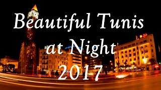 Beautiful Tunis at Night 2017