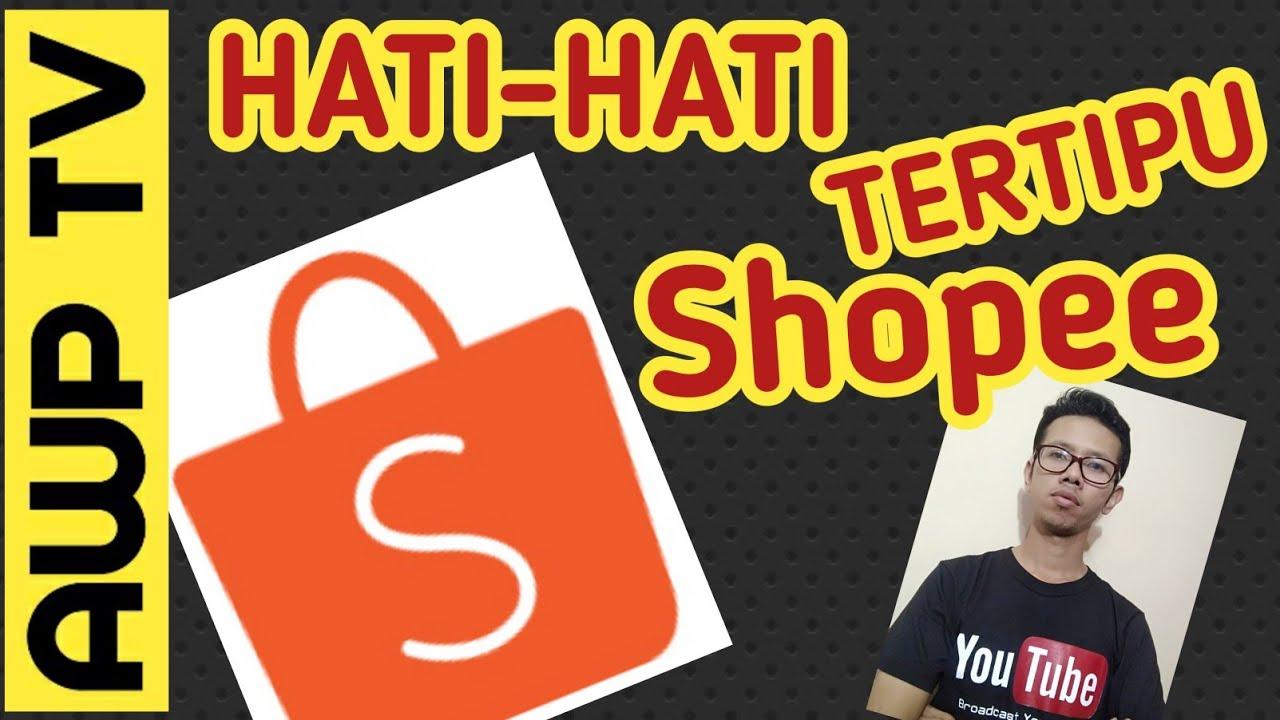Ciri Toko Penipu Di Aplikasi Shopee Penipuan Shopee Youtube