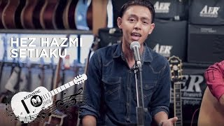Download Mp3 Hez Hazmi- Setiaku   Acoustic Video