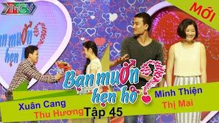BẠN MUỐN HẸN HÒ - Tập 45 | Xuân Cang - Thu Hương | Võ Minh Thiện - Đậu.T.Mai | 14/09/2014