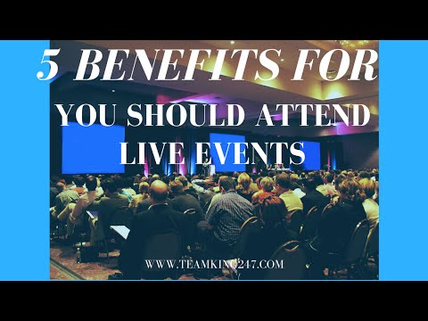 5 Benefits for Why You Should Attend Live Events
