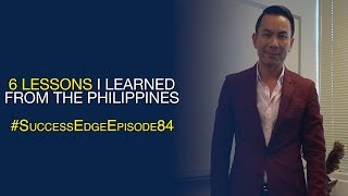 Success edge - Episode 84: 6 Lessons I Learned from the Philippines