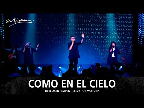 Como En El Cielo - Su Presencia (Here As In Heaven - Elevation Worship) - Español
