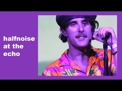 Halfnoise at the Echo (March 2018)