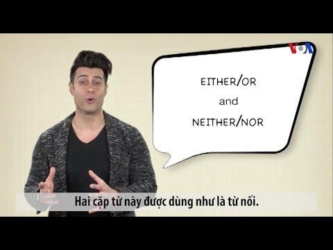 Ngữ pháp Thông dụng: Either-Or và Neither-Nor (VOA)