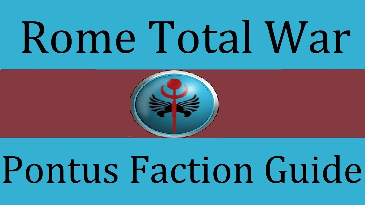 Pontus Faction Guide: Rome Total War on rome total realism, rome total war scipii strategy, rome 2 emperor edition, rome greek wars, rome total war alexander factions, rome total war game, rome total war faction strategy, rome total war heaven, rome total war custom maps, rome 2 interactive map, rome total war unit guide, rome total war 3, rome 2 on sale, rome 2 strategy guide, rome total war building guide, rome 2 battle map, rome total war map editor, rome total war city map,