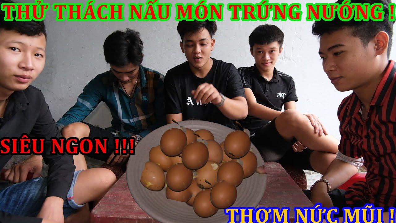 TNB - Ẩm Thực Thử Thách Làm Hột Gà Nướng Và Cái Kết .....TOANG  !!!