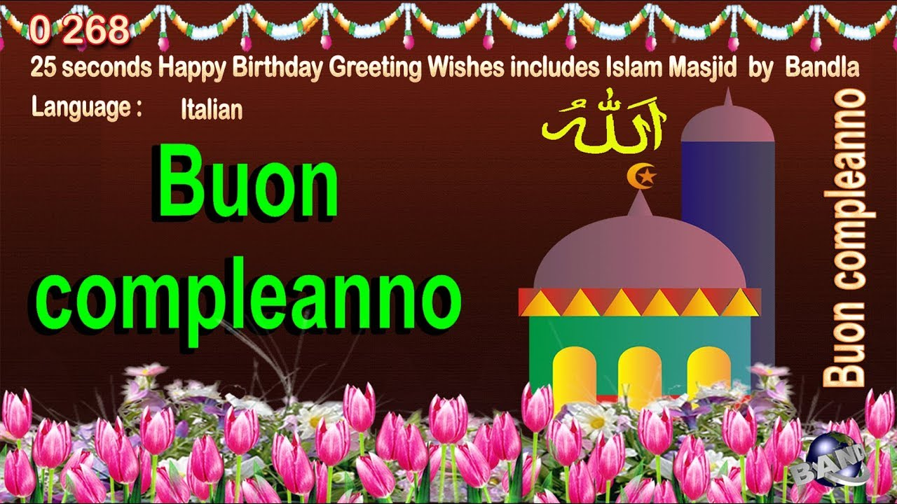 0 268 Italian 25 Seconds Happy Birthday Greeting Wishes Includes Islam Masjid By Bandla