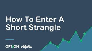 How To Enter A Short Strangle