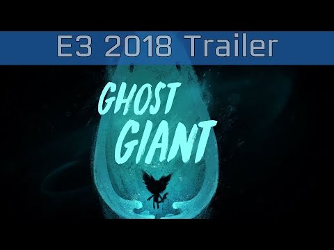 Ghost Giant - E3 2018 Reveal Trailer [HD]