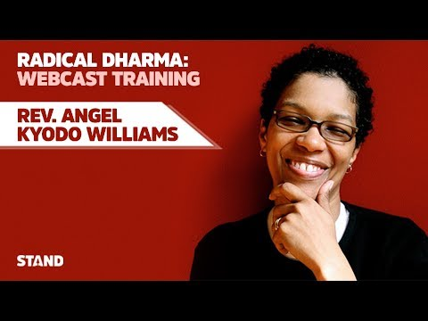 Radical Dharma Intensive with Rev. angel Kyodo williams