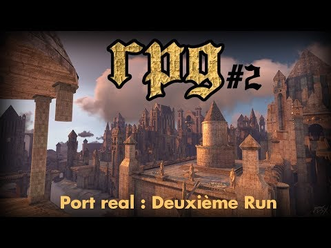 RPG Time #2 : Port Real : Deuxième Run !