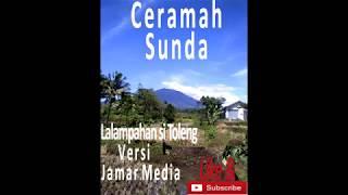 Lalampahan si Toleng Versi Jamar Media | Ceramah Sunda