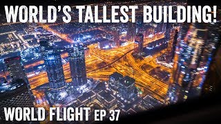 WORLD'S TALLEST BUILDING AT NIGHT! - World Flight Episode 37