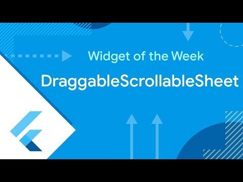 DraggableScrollableSheet (Flutter Widget of the Week)