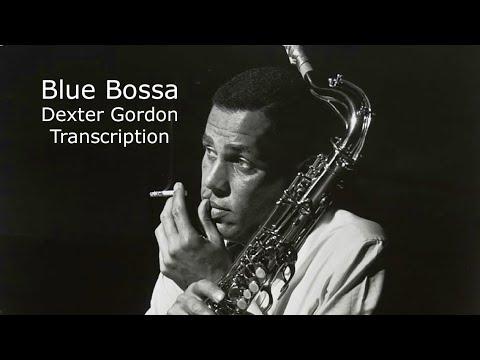 Blue Bossa/Kenny Dorham. Dexter Gordon's (Bb) Solo Transcription.Transcribed by Carles Margarit