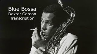 Blue Bossa/Kenny Dorham. Dexter Gordon