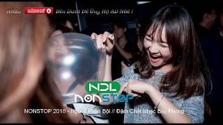 NONSTOP Việt Mix - Người Phản Bội - Lê Bảo Bình || Nhạc Trẻ Remix - Nonstop Bay Phòng Hay Nhất 2018