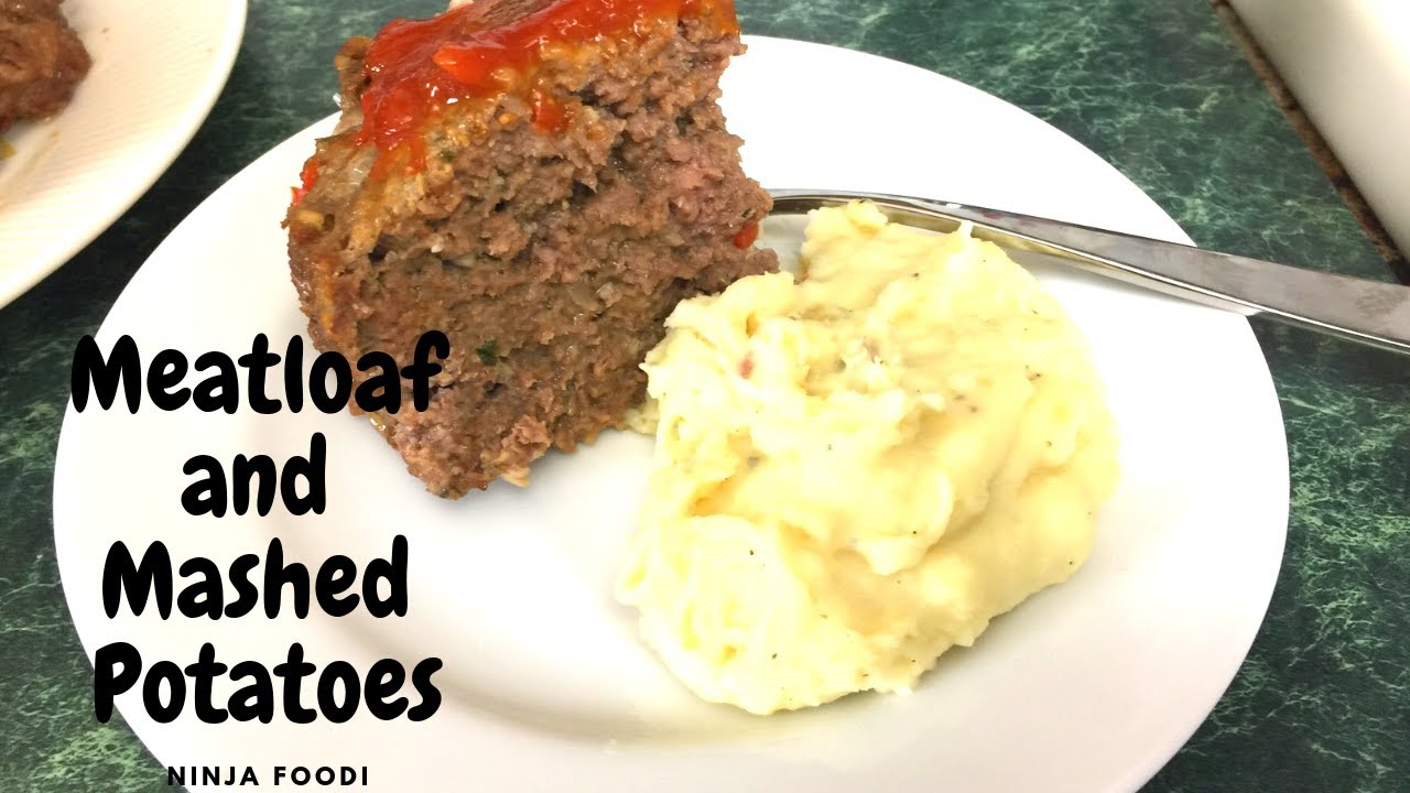 Ninja Foodi Meatloaf And Mashed Potatoes Youtube