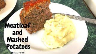 Ninja Foodi Meatloaf and Mashed Potatoes