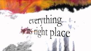 Radiohead - Everything In Its Right Place (Lyrics On Screen)