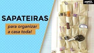 IDEIAS PARA ORGANIZAR A CASA COM SAPATEIRAS   Organize sem Frescuras!