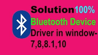 How To Fix Bluetooth Device  Driver in window 7 (in Laptop)