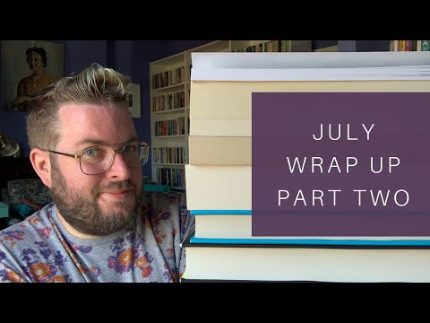 July Wrap Up | Part Two & Current Reads | 2019