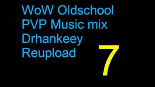 WoW Oldschool PVP Music [Vol.7] Drhankeey REUPLOAD